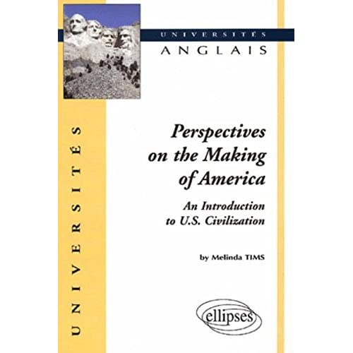 Perspectives on the Making of America : An Introduction to U.S. Civilization