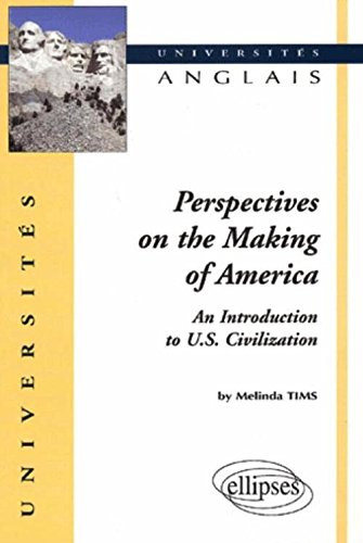 Perspectives on the Making of America : An Introduction to U.S. Civilization par Melinda Tims