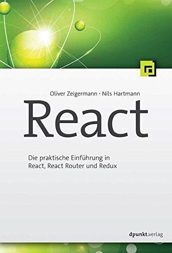 React:Die praktische Einführung in React, React Router und Redux