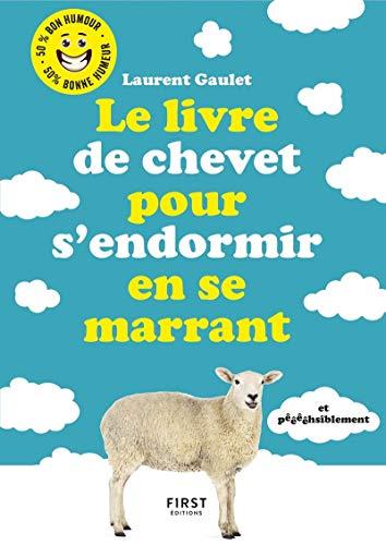 Le livre de chevet pour s'endormir en se marrant (et pêêêêhsiblement) par Laurent GAULET