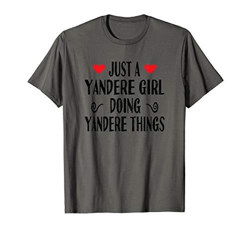 Just A Yandere Girl Doing Yandere Things Funny Anime Otaku T-Shirt