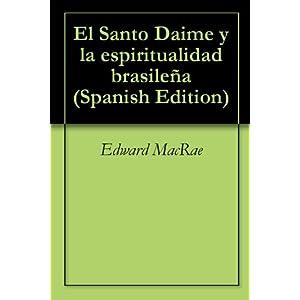 El Santo Daime y la espiritualidad brasileña