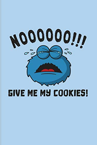 Noooooo!!! Give Me My Cookies!: Internet Protection And Privacy 2020 Planner   Weekly & Monthly Pocket Calendar   6x9 Softcover Organizer   For Analytics Manager & Database Normalization Fans