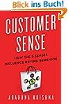 Customer Sense: How the 5 Senses Infl...