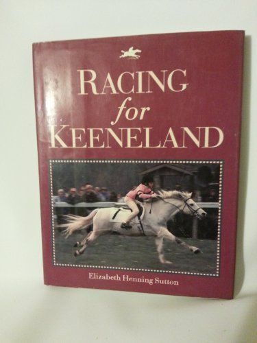Racing for Keeneland by Elizabeth Henning Sutton (1994-04-02)