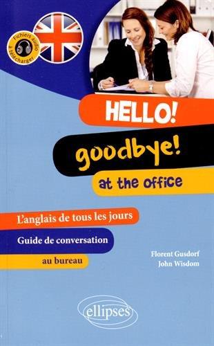 Hello Goodbye at the Office l'Anglais de Tous les Jours Guide de Conversation au Bureau Fichiers Audio  Tlcharger