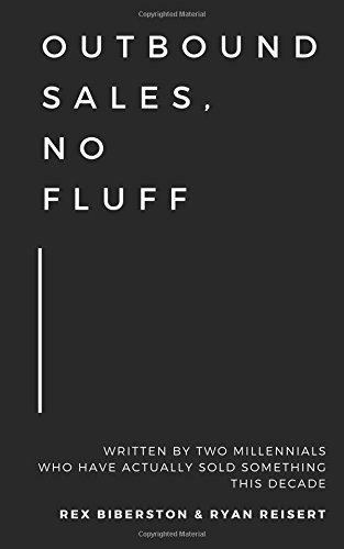 Pdf Download Outbound Sales No Fluff Written By Two Millennials Who Have Actually Sold Something This Decade By Rex Biberston Free Audiobook Download