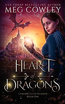 Heart of Dragons: A Sword & Sorcery Epic Fantasy (Chronicles of Pelenor Book 1) (English Edition) di [Cowley, Meg]