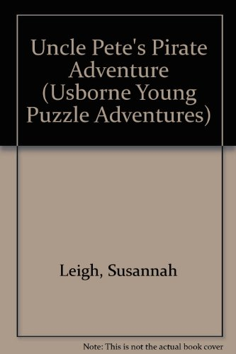 Uncle Pete's Pirate Adventure (Usborne Young Puzzle Adventures S.) - Adventures Puzzle Usborne