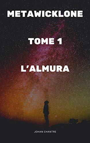 Couverture du livre METAWICKLONE TOME 1: L'ALMURA