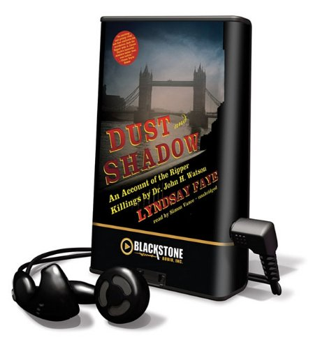 Dust and Shadow: An Account of the Ripper Killings by Dr. John H. Watson [With Earbuds] (Playaway Adult Fiction)