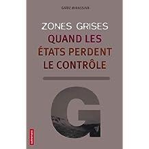 Zones grises : Quand les Etats perdent le contrôle