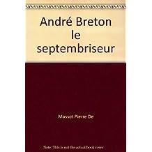 André Breton le septembriseur