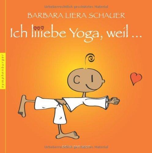 Ich liebe Yoga, weil ... von Barbara Liera Schauer (24. Januar 2013) Gebundene Ausgabe
