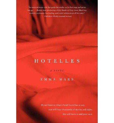 [(Hotelles: A Novel)] [ By (author) Emma Mars, Translated by Alexis Pernsteiner ] [May, 2014]