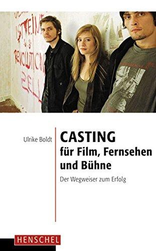 ernsehen und Bühne: Der Wegweiser zum Erfolg (Casting Der Schauspieler)