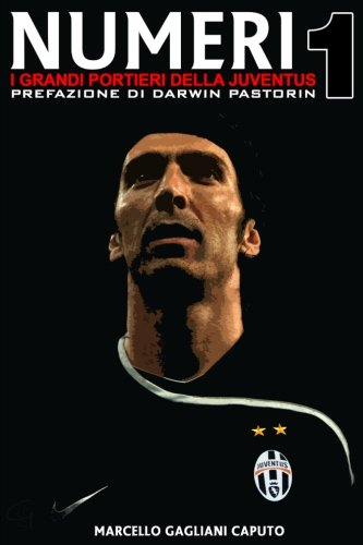 Numeri 1 - I Grandi Portieri Della Juventus: I Grandi usato  Spedito ovunque in Italia