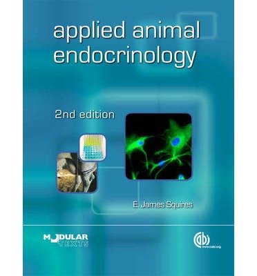 [(Applied animal endocrinology)] [ By (author) E.J. Squires ] [February, 2011]