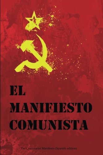 El Manifiesto Comunista: The Communist Manifesto (Spanish edition)