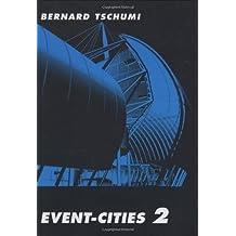 [(Event -Cities 2 )] [Author: Bernard Tschumi] [Mar-2001]