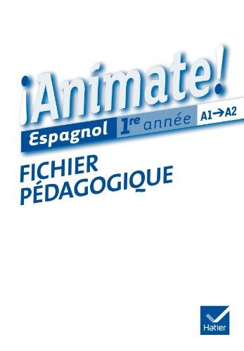 Animate Espagnol 1re année éd. 2011 - Fichier pédagogique