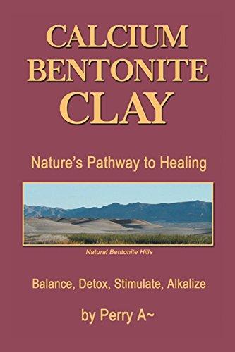 Calcium Bentonite Clay: Nature's Pathway to Healing Balance, Detox, Stimulate, Alkalize