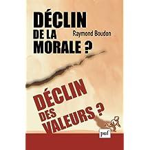 Déclin de la morale ? Déclin des valeurs ?
