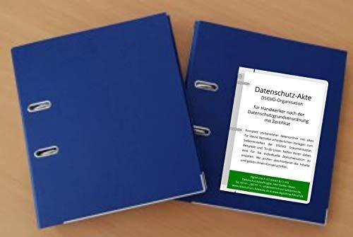 DSGVO Datenschutz Organisation für Handwerker und kleine Betriebe. Kompletter Ordner, Kopiervorlagen und Handlungsanweisungen zum Erstellen der DSGVO-Dokumentation