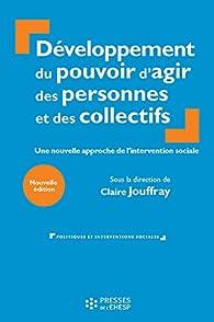 Développement du pouvoir d'agir des personnes et des collectifs - 2e édition par Claire Jouffray