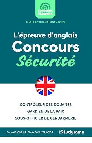 L'épreuve d'anglais aux concours sécurité : Sous-officier de gendarmerie, Contrôleur des douanes, Gardien de la paix