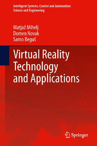 Virtual Reality Technology and Applications (Intelligent Systems, Control and Automation: Science and Engineering Book 67) (English Edition) por Matjaž Mihelj