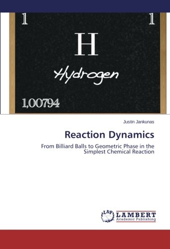 Reaction Dynamics: From Billiard Balls to Geometric Phase in the Simplest Chemical...