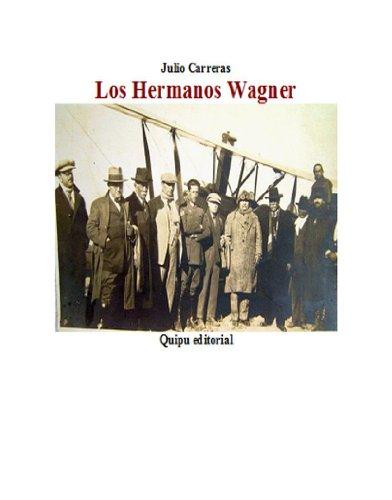 Los Hermanos Wagner: Saga de dos franceses que descubrieron una cultura milenaria en Santiago del Estero por Julio Carreras