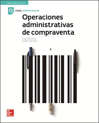 LA - OPERACIONES ADMINISTRATIVAS DE COMPRAVENTA. GM. LIBRO ALUMNO. por Eugenio Ruiz Otero