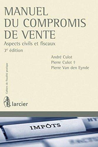 Manuel du compromis de vente: Aspects civils et fiscaux