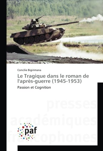 Le Tragique dans le roman de l'après-guerre (1945-1953): Passion et Cognition