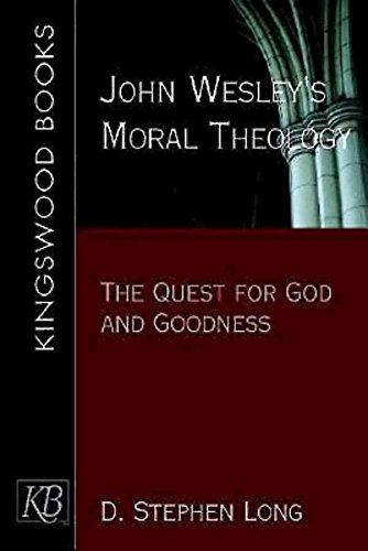 [(John Wesley's Moral Theology : The Quest for God and Goodness)] [By (author) D Stephen Long] published on (May, 2005)