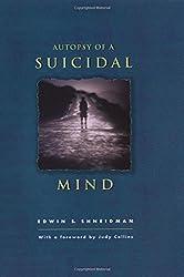 Autopsy of a Suicidal Mind by Edwin S. Shneidman (2004-02-26)