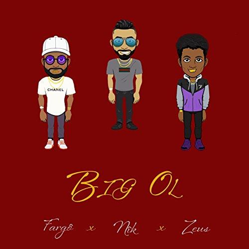 Big Ol (feat. NÎk & Zeus Anderson) [Explicit]