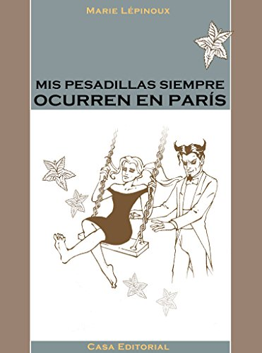 Mis pesadillas siempre ocurren en París por Marie Lépinoux