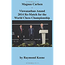 Magnus Carlsen - Viswanathan Anand 2014 Re-Match for the World Chess Championshi