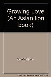 Growing Love (An Aslan lion book)