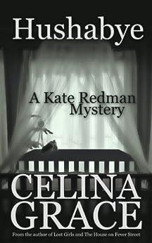 Hushabye (A Kate Redman Mystery: Book 1) (The Kate Redman Mysteries) (English Edition) par [Grace, Celina]