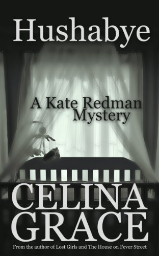 Hushabye (A Kate Redman Mystery: Book 1) (The Kate Redman Mysteries) (English...