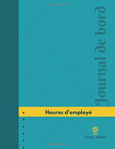 Heures d'employé Journal de bord: Registre, 126  pages, 21,59 x 27,94 cm par Livres Jobiorr