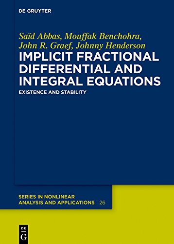 Implicit Fractional Differential and Integral Equations: Existence and Stability (De Gruyter Series in Nonlinear Analysis and Applications Book 26) (English Edition)