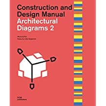 Architectural Diagrams 2: Construction and Design Manual