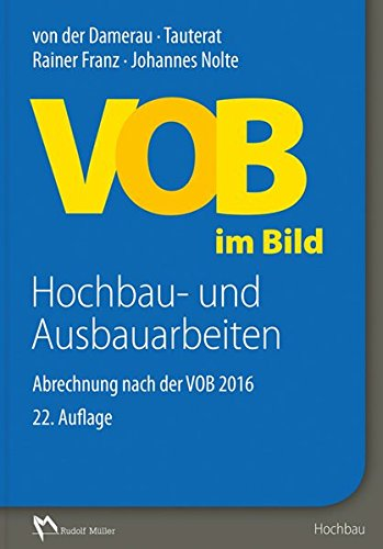 VOB im Bild - Hochbau- und Ausbauarbeiten: Abrechnung nach der VOB 2016 -