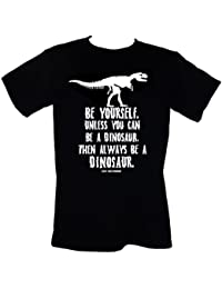 BE YOURSELF Unless You Can Be A Dinosaur Then Always BE A DINOSAUR T-Shirt Sizes S-4XL Geek Nerd Science Palaeontology Paleontologist