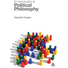 An Introduction to Political Philosophy by Alexander Moseley (2007-03-23)